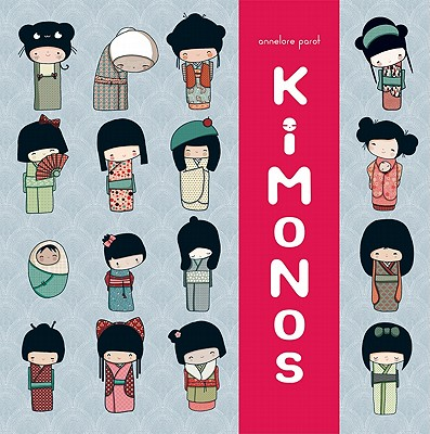 Kokeshi Kimono Book - Parot, Annelore, and Parot, Annalore