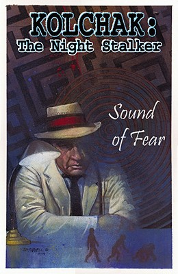 Kolchak the Night Stalker: Sound of Fear - Gentile, Joe, and Dawidziak, Mark, and Eeden, Trevor Von (Artist)