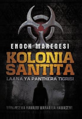 Kolonia Santita: Laana YA Panthera Tigrisi - Maregesi, Enock