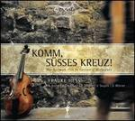 Komm, Süsses Kreuz!: The German Viol in Fantastic Dialogues