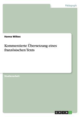 Kommentierte Ubersetzung Eines Franzosischen Texts - Wilkes, Hanna