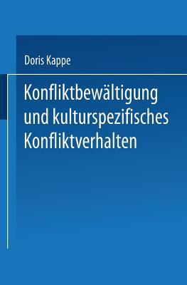 Konfliktbewaltigung Und Kulturspezifisches Konfliktverhalten - Kappe, Doris