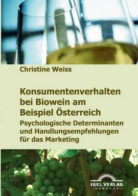 Konsumentenverhalten Bei Biowein Am Beispiel Osterreich - Weiss, Christine