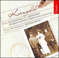 Korngold: Der Schneemann; M�rchenbilder; Schauspiel Ouvert�re; Violanta - Peter Manning (violin); BBC Philharmonic Orchestra; Matthias Bamert (conductor)