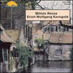Korngold: Märchenbilder Op3; Rozsa: North Hungarian Peasant Songs and Dances Op5