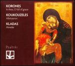 Korones: In Thee, O Full of Grace; Koulouzeles: Alleluiarion; Kladas: Aineite