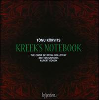 Korvits: Kreek's Notebook - Gillian Franklin (soprano); Jonathan Kilhams (bass); Kate Telfer (mezzo-soprano); Sanda Audere (soprano);...