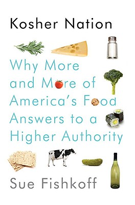 Kosher Nation: Why More and More of America's Food Answers to a Higher Authority - Fishkoff, Sue