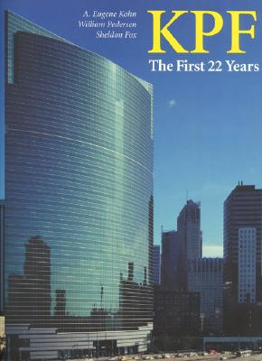 KPF: The First 22 Years: featuring william pedersen's selected building designs 1976-1998 - Kohn, A Eugene, and Fox, Sheldon (Text by), and Pederson, William D (Text by)