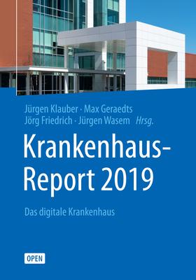 Krankenhaus-Report 2019: Das Digitale Krankenhaus - Klauber, J?rgen (Editor), and Geraedts, Max (Editor), and Friedrich, J÷rg (Editor)