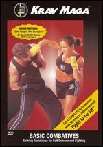 Krav Maga: Basic Combatives - Striking Techniques for Self Defense & Fighting -