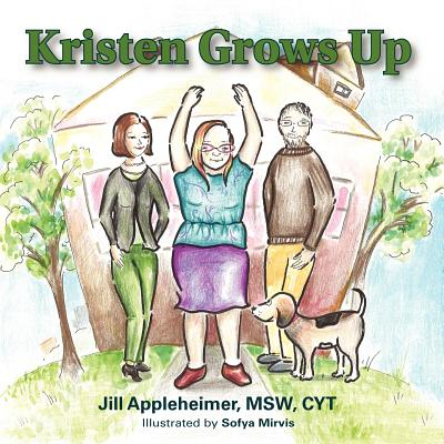 Kristen Grows Up - Jill Appleheimer, Msw Cyt