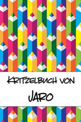 Kritzelbuch von Jaro: Kritzel- und Malbuch mit leeren Seiten f?r deinen personalisierten Vornamen - Publikationen, Nachwuchskunstler