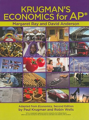 Krugman's Economics for Ap* - Ray, Margaret, and Anderson, David A, Dr.