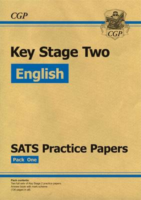 KS2 English SATS Practice Papers: Pack 1 (Updated for the 2017 Tests and Beyond) - CGP Books (Editor)