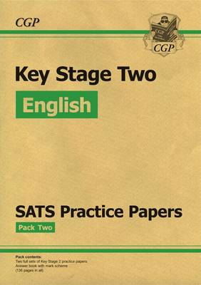 KS2 English SATS Practice Papers: Pack 2 (Updated for the 2017 Tests and Beyond) - CGP Books (Editor)