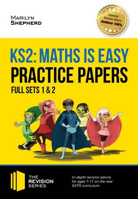 KS2 Maths is Easy: Practice Papers - Full Sets of KS2 Maths Sample Papers and the Full Marking Criteria - Achieve 100% - Shepherd, Marilyn