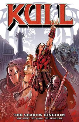Kull Volume 1: The Shadow Kingdom - Nelson, Arvid, Mr.