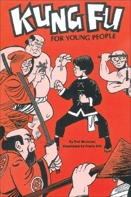 Kung Fu for Young People: An Introduction to Karate and Kung Fu - Mancuso, Ted, and Hill, Frank (Photographer)