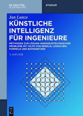 Kunstliche Intelligenz Fur Ingenieure - Lunze, Jan