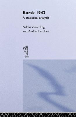 Kursk 1943: A Statistical Analysis - Zetterling, Niklas