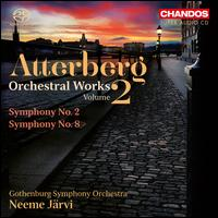 Kurt Atterberg: Orchestral Works, Vol. 2 - Symphonies Nos. 2 & 8 - Gothenburg Symphony Orchestra; Neeme J�rvi (conductor)