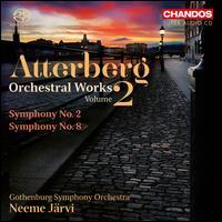 Kurt Atterberg: Orchestral Works, Vol. 2 - Symphonies Nos. 2 & 8 - Gothenburg Symphony Orchestra; Neeme Järvi (conductor)