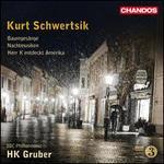 Kurt Schwertsik: Baumgesänge; Nachtmusiken; Herr K entdeckt Amerika