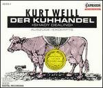 Kurt Weill: Der Kuhhandel [Excerpts]