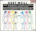 Kurt Weill: Die Sieben Tods�nden; Mahagonny Songspiel