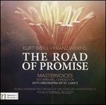 Kurt Weill/Franz Werfel: The Road of Promise