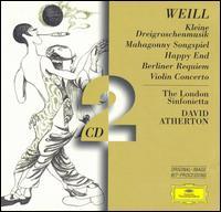 Kurt Weill: Kleine Dreigroschenmusik; Mahagonny Songspiel; Happy End; Berliner Requiem; Violin Concerto - Benjamin Luxon (vocals); Ian Partridge (vocals); Mary Thomas (vocals); Meriel Dickinson (vocals); Michael Rippon (vocals);...