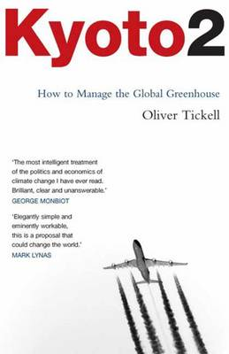 Kyoto2: How to Manage the Global Greenhouse - Tickell, Oliver