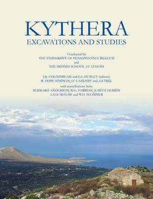 Kythera Excavations and Studies - Coldstream, J. N., and Huxley, George Leonard