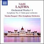 László Lajtha: Orchestral Works, Vol. 1 - Symphony No. 1; Suite pour orchestre