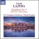 László Lajtha: Symphony No. 7; Suite No. 3; Hortobágy
