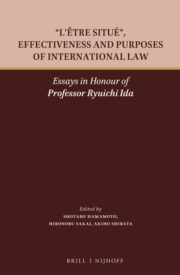 """l'ètre Situé,"" Effectiveness and Purposes of International Law: Essays in Honour of Professor Ryuichi Ida - Hamamoto, Shotaro (Editor), and Sakai, Hironobu (Editor), and Shibata, Akiho (Editor)"