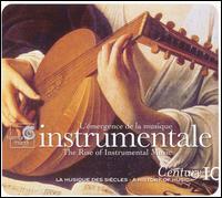 L'émergence de la musique instrumentale - Andreas Martin (lute); Broadside Band; Crawford Young (lute); Eric Bellocq (lute); Eric Bellocq (vihuela);...
