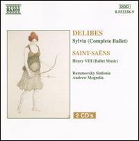 Léo Delibes: Sylvia (Complete Ballet); Camille Saint-Saëns: Henry VIII (Ballet Music) - Viktor Simcisko (violin); Razumovsky Sinfonia; Andrew Mogrelia (conductor)