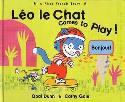 Léo Le Chat Comes to Play!: A First French Story - Dunn, Opal