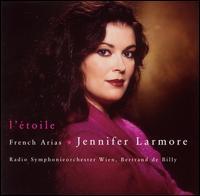 L'Étoile: French Arias - Jennifer Larmore (soprano); Vienna Concert Choir (choir, chorus); ORF Vienna Radio Symphony Orchestra;...