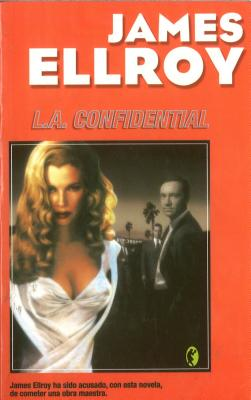 L.A. Confidential - Ellroy, James, and Gardini, Carlos Alberto (Translated by)