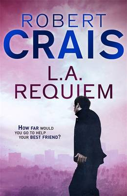 L. A. Requiem - Crais, Robert