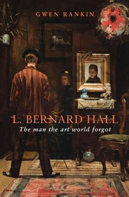 L. Bernard Hall: The man the art world forgot - Rankin, Gwen