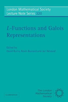 L-Functions and Galois Representations - Burns, David (Editor), and Buzzard, Kevin (Editor), and NekovaY, Jan (Editor)