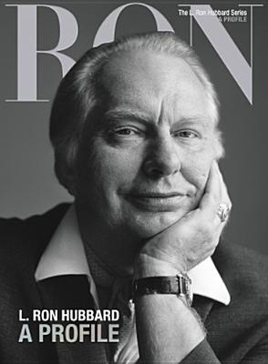 L. Ron Hubbard, a Profile - Based on the Works of L Ron Hubbard