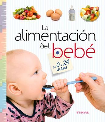 La Alimentacion del Bebe de 0 a 24 Meses - Susaeta Publishing Inc