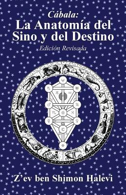 La Anatomia del Sino y del Destino - Halevi, Z'Ev Ben Shimon, and Sim?n, Mercedes (Translated by)