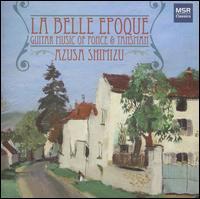 La Belle Epoque: Guitar Music of Ponce & Tansman - Azusa Shimizu (guitar)