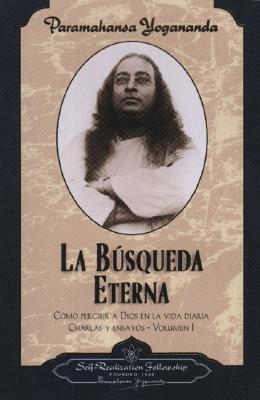 La Busqueda Eterna - Yogananda, Paramahansa
